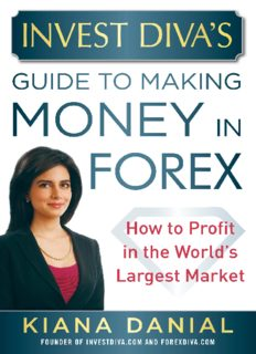 Invest Diva's Guide to Making Money in Forex : How to Profit in the World's Largest Market